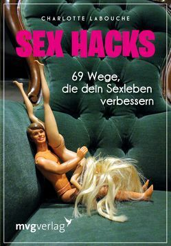 Sex Hacks von Labouche,  Charlotte