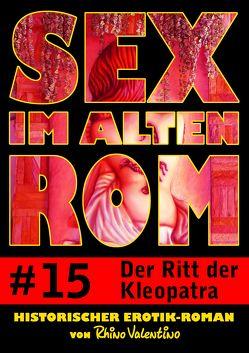 Sex im alten Rom 15 – Der Ritt der Kleopatra von Valentino,  Rhino