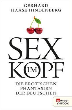 Sex im Kopf von Haase-Hindenberg,  Gerhard