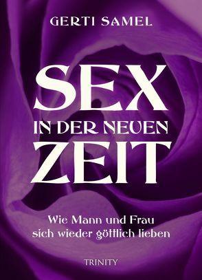 Sex in der neuen Zeit von Samel,  Gerti
