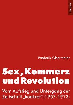 Sex, Kommerz und Revolution von Obermaier,  Frederik