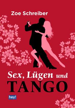 Sex, Lügen und Tango von Schreiber,  Zoe
