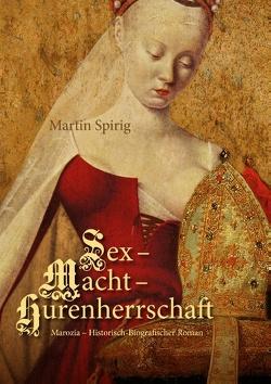Sex – Macht – Hurenherrschaft von Spirig,  Martin