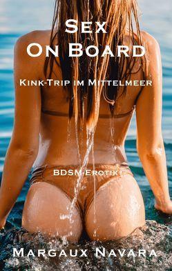 Sex on Board – Kink-Trip im Mittelmeer von Navara,  Margaux