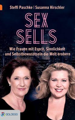 Sex sells von Hirschler,  Susanna, Paschke,  Steffi