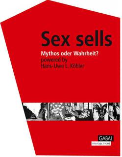 Sex Sells von Köhler,  Hans-Uwe L.