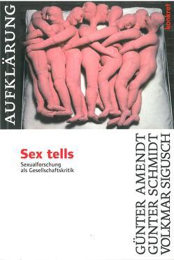 Sex tells von Amendt,  Günter, Bong,  Nicolai, Krämer,  Christoph, Schmidt,  Gunter, Sigusch,  Volkmar