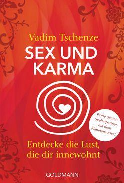 Sex und Karma von Tschenze,  Vadim