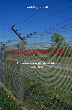 Sex und Revolution von Bernuth,  Ernst-Jörg