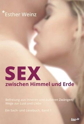 Sex zwischen Himmel und Erde von Weinz,  Esther