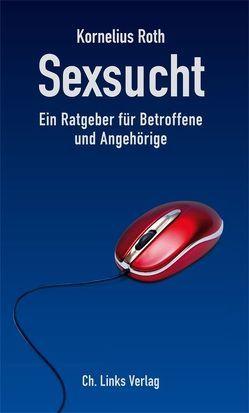 Sexsucht von Lechler,  Walther H., Roth,  Kornelius