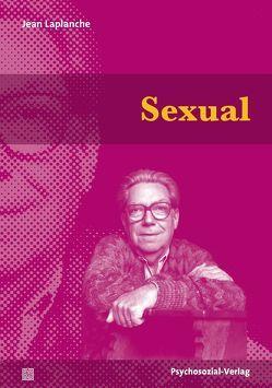 Sexual von Hock,  Udo, Koellreuter,  Anna, Laplanche,  Jean, Lindorfer,  PD Dr. Bettina, Passett,  Peter, Sauvant,  Jean-Daniel, Schwibs,  Bernd, Wolff,  Eike