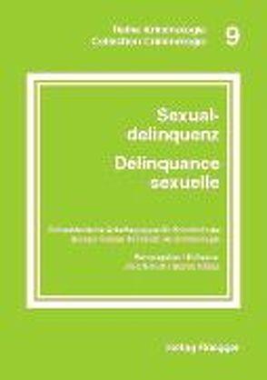 Sexualdelinquenz /Delinquance séxuelle von Bauhofer,  Stefan, Etzensberger,  Mario, Godenzi,  Alberto, Killias,  Martin