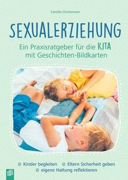 Sexualerziehung – ein Praxisratgeber für die Kita mit Geschichten-Bildkarten von Christensen,  Camilla