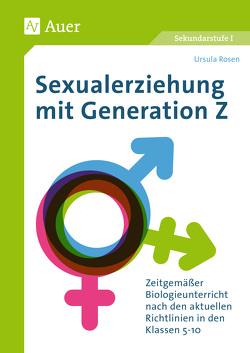 Sexualerziehung mit Generation Z von Rosen,  Ursula