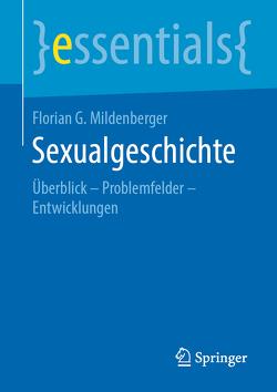 Sexualgeschichte von Mildenberger,  Florian G