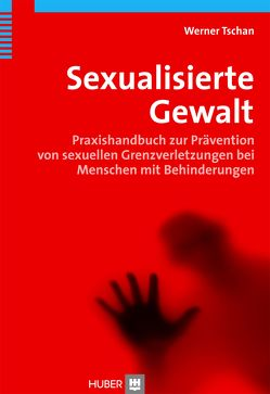 Sexualisierte Gewalt von Tschan,  Werner