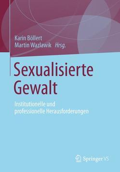 Sexualisierte Gewalt von Böllert,  Karin, Wazlawik,  Martin