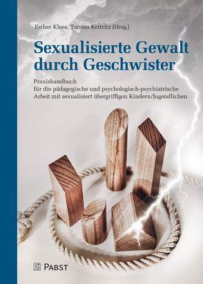 Sexualisierte Gewalt durch Geschwister von Kettritz,  Torsten, Klees,  Esther