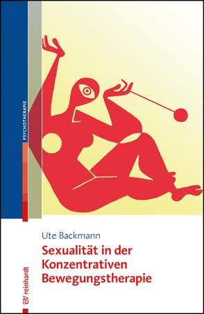 Sexualität in der Konzentrativen Bewegungstherapie von Backmann,  Ute