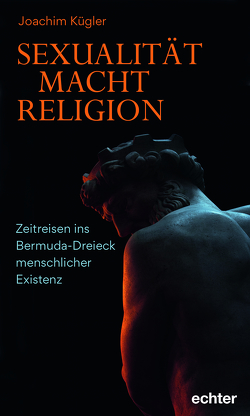 Sexualität – Macht – Religion von Kügler,  Joachim