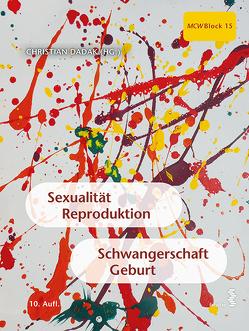 Sexualität, Reproduktion, Schwangerschaft, Geburt von Dadak,  Christian, Leitich,  Harald