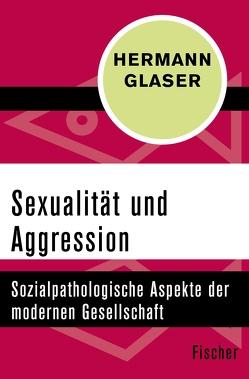 Sexualität und Aggression von Glaser,  Hermann