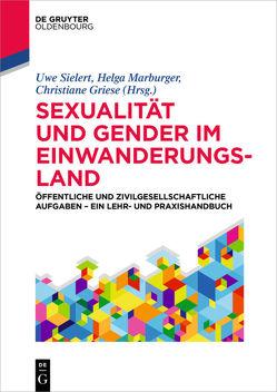 Sexualität und Gender im Einwanderungsland von Griese,  Christiane, Marburger,  Helga, Sielert,  Uwe