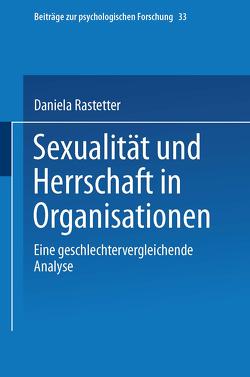 Sexualität und Herrschaft in Organisationen von Rastetter,  Daniela