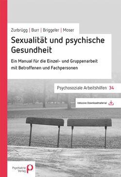 Sexualität und psychische Gesundheit von Briggeler,  Peter, Burr,  Christian, Mosel,  Elsy B., Zurbrügg,  Rahel
