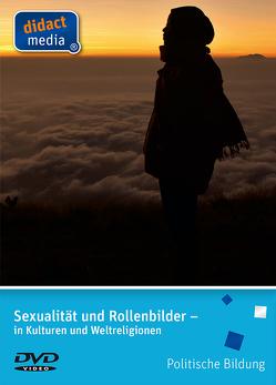 Sexualität und Rollenbilder – in Kulturen und Weltreligionen von Weber,  Juergen
