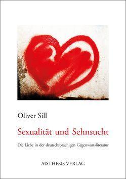 Sexualität und Sehnsucht von Sill,  Oliver