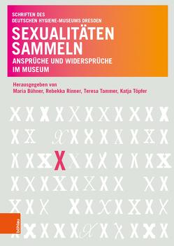 Sexualitäten sammeln von Bühner,  Maria, Rinner,  Rebekka, Tammer,  Teresa, Töpfer,  Katja