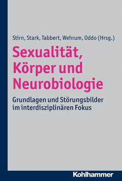 Sexualität, Körper und Neurobiologie von Oddo,  Silvia, Stark,  Rudolf, Stirn,  Aglaja Valentina, Tabbert,  Katharina, Wehrum-Osinsky,  Sina