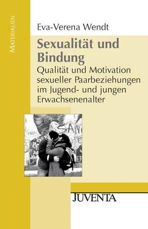 Sexualität und Bindung von Wendt,  Eva-Verena