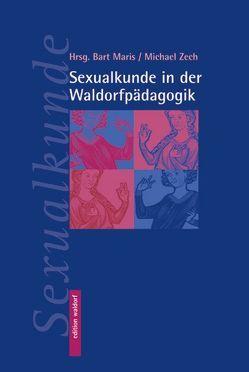 Sexualkunde in der Waldorfschulpädagogik von Bart,  Malis, Zech,  Michael