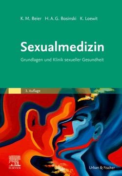 Sexualmedizin von Beier,  Klaus M., Bosinski,  Hartmut A.G., Loewit,  Kurt