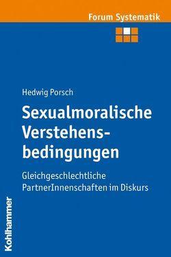 Sexualmoralische Verstehensbedingungen von Brosseder,  Johannes, Fischer,  Johannes, Porsch,  Hedwig, Track,  Joachim