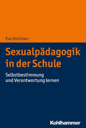 Sexualpädagogik in der Schule von Steinherr,  Eva