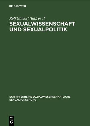 Sexualwissenschaft und Sexualpolitik von Berube,  Allan, Bornemann,  Ernest, Gindorf,  Rolf, Haeberle,  Erwin J., Süßmuth,  Rita