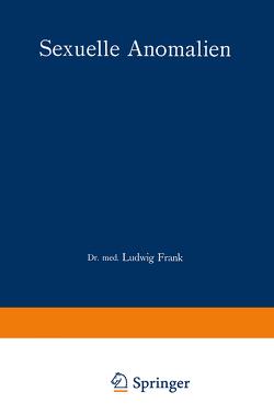 Sexuelle Anomalien von Frank,  Ludwig