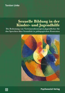 Sexuelle Bildung in der Kinder- und Jugendhilfe von Busch,  Ulrike, Linke,  Torsten, Stumpe,  Harald, Voß,  Heinz-Jürgen, Weller,  Konrad