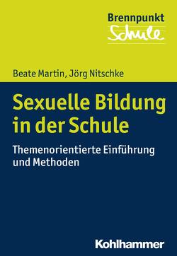 Sexuelle Bildung in der Schule von Grewe,  Norbert, Martin,  Beate, Nitschke,  Jörg, Scheithauer,  Herbert, Schubarth,  Wilfried