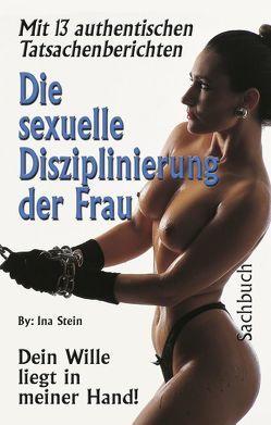 Sexuelle Disziplinierung der Frau von Stein,  Ina