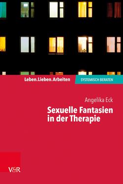 Sexuelle Fantasien in der Therapie von Eck,  Angelika