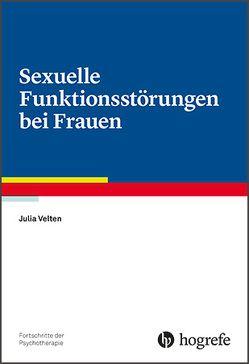 Sexuelle Funktionsstörungen bei Frauen von Velten,  Julia