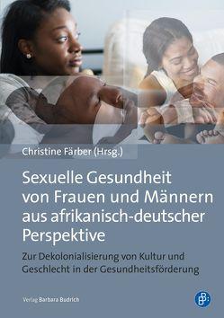 Sexuelle Gesundheit von Frauen und Männern aus afrikanisch-deutscher Perspektive von Färber,  Christine