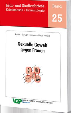Sexuelle Gewalt gegen Frauen von Clages,  Horst, Erdmann,  Julia, Gatzke,  Wolfgang, Mahle,  Corinna, Meyer,  Maike, Pollich,  Daniela, Stewen,  Wolfgang