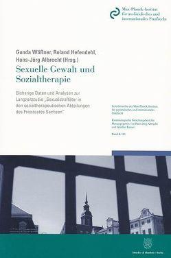 Sexuelle Gewalt und Sozialtherapie. von Albrecht,  Hans-Jörg, Hefendehl,  Roland, Wößner,  Gunda