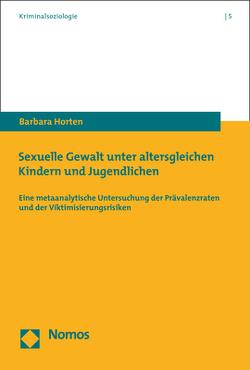 Sexuelle Gewalt unter altersgleichen Kindern und Jugendlichen von Horten,  Barbara